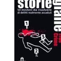 Storie Gialle: True Crime 50 Misteri da Risolvere