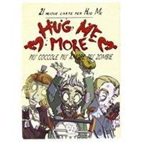 Hug Me More!!!